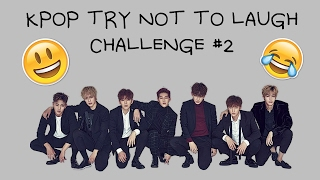 KPOP Try NOT To Laugh Challenge #2