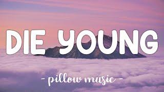 Die Young - Kesha (Lyrics) 🎵