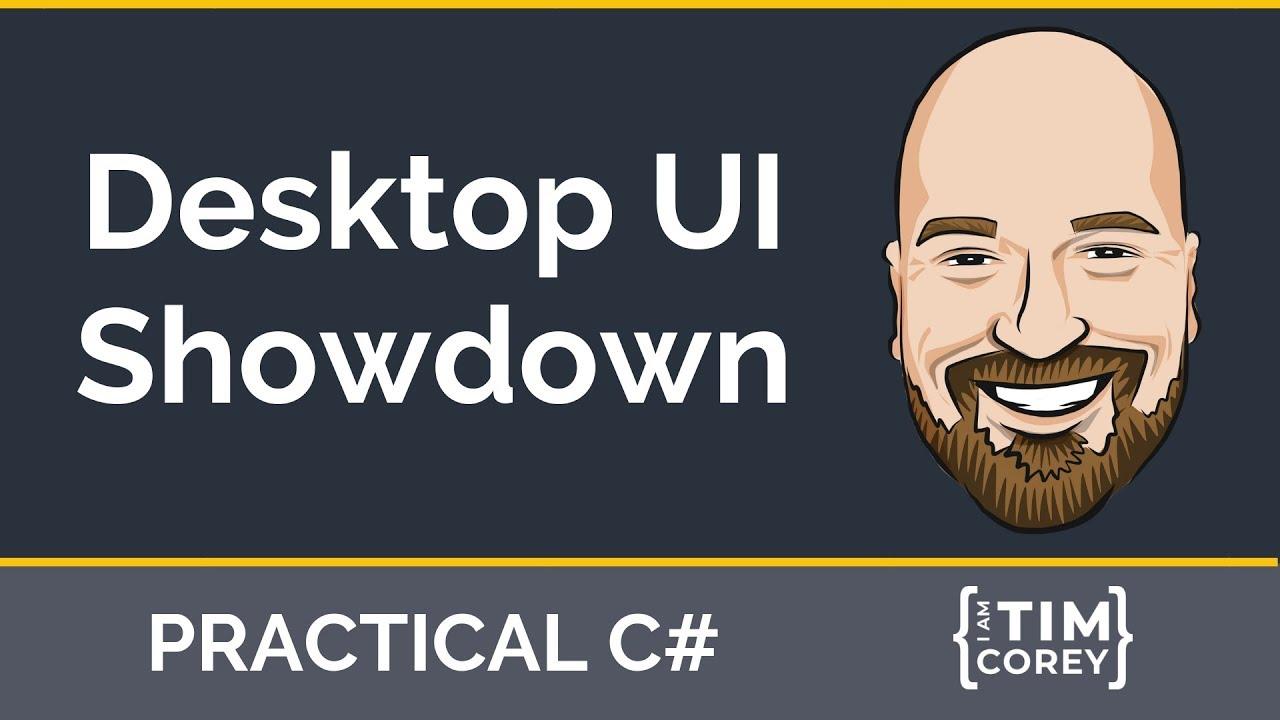 WinForm vs WPF vs UWP vs Console - The C# Desktop UI Showdown (and the  future with  NET 5)