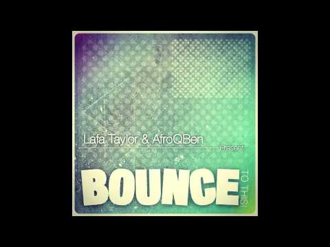 Lafa Taylor & AfroQBen - Bounce To This (Street Ritual Exclusive) Free MP3 Download
