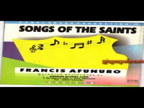 Francis Afunuro   Songs Of The Saints