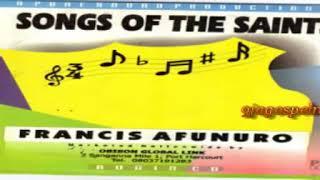 Francis Afunuro   Songs Of The Saints