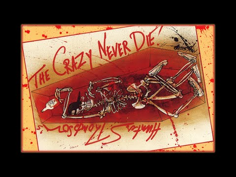 Hunter S. Thompson: The Crazy Never Die- Restored
