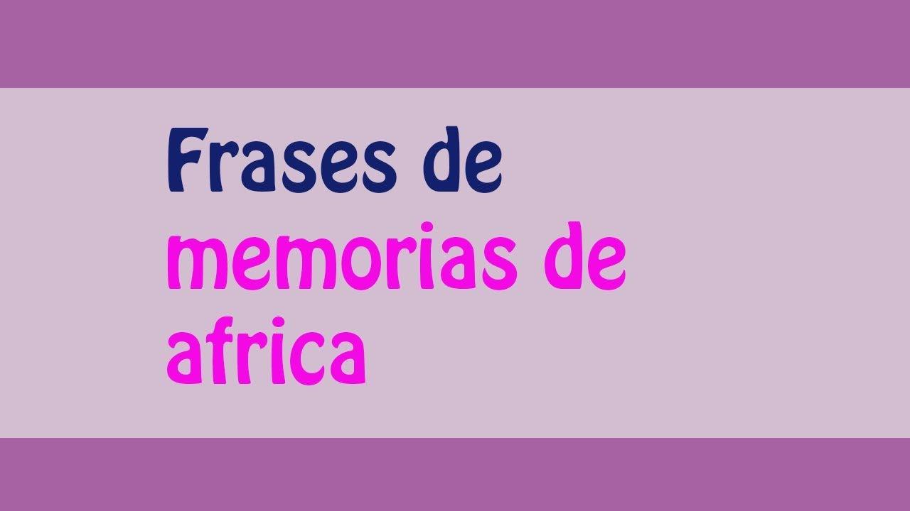 Las Mejores Frases De Memorias De Africa Youtube