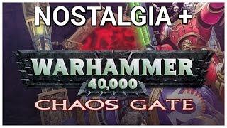 Nostalgia + Warhammer 40,000: Chaos Gate