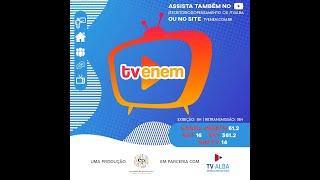 TV ENEM  - PROGRAMA 61 - Física - Linguagens - Geografia - Matemática - Redação