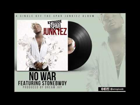 EPISODE FT. STONEBWOY-NO WAR (OFFICIAL AUDIO)