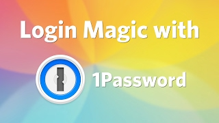 Login Magic with 1Password for iOS