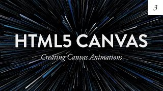 Animating the Canvas HTML5 Canvas Tutorial for Beginners Ep 3