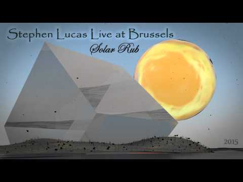 Stephen Lucas Live at Brussels | Solar Rub (2015)
