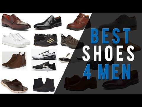 BEST SHOES for men in 2018  | Top Picks From 8 Different Styles To Buy