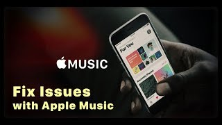How to Fix Issues with Apple Music