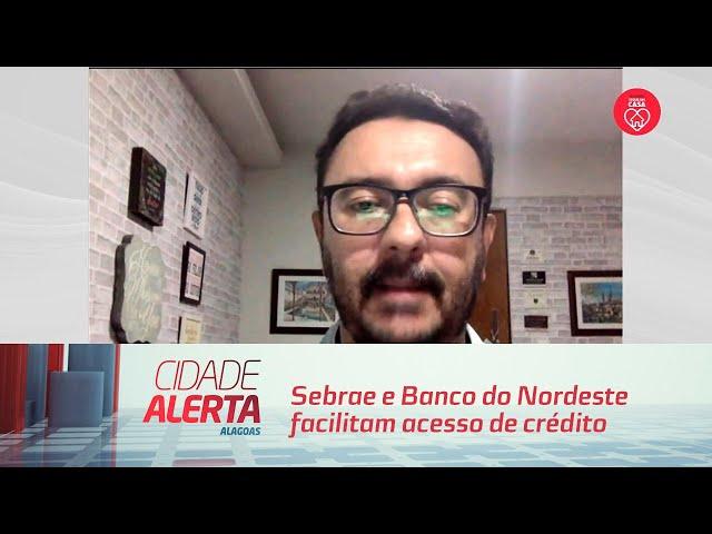 Sebrae e Banco do Nordeste facilitam acesso de crédito a micro empresas