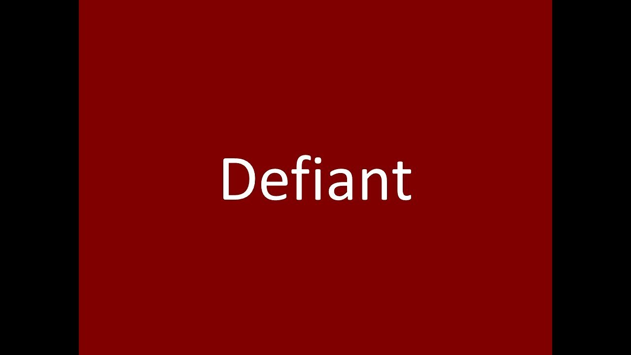 Defiant Meaning Definition Pronunciation Example Synonym