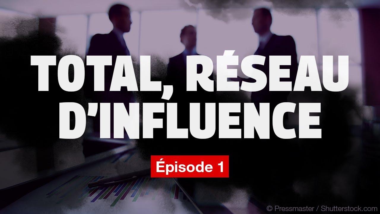 ÉPISODE 1 - Total, réseau d'influence