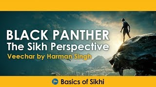 Black Panther - the Sikh Perspective by Harman Singh