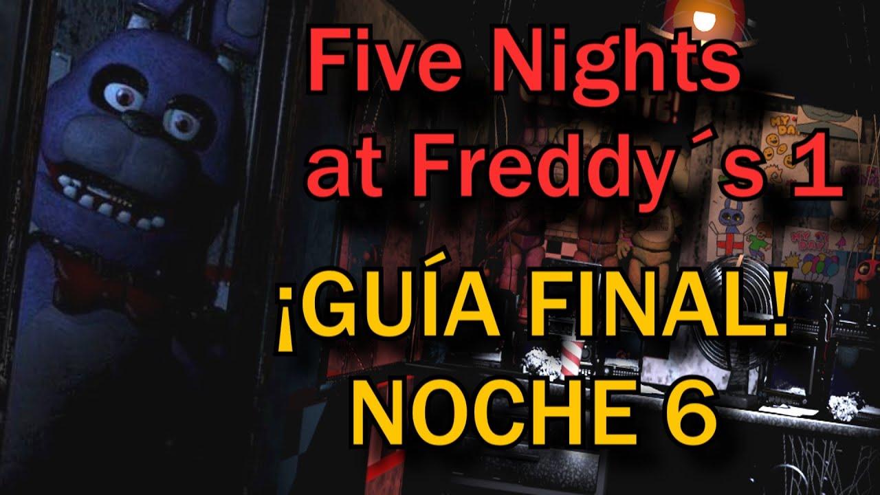 Sobreviviendo a la NOCHE 6 de Five Nights at Freddy's 1 | (GUÍA FNaF 1)