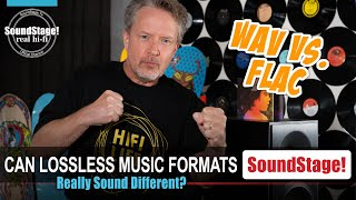 Do WAV Music Files Sound Better than FLAC? Here's Why and Why Not - SoundStage! Real Hi-Fi (Ep:9)