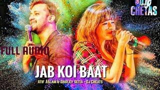 jab-koi-baat---full-song-dj-chetas-ft-atif-aslam-shirley-setia-romantic-songs-2018