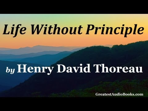 LIFE WITHOUT PRINCIPLE by Henry David Thoreau - FULL AudioBook | Greatest Audio Books