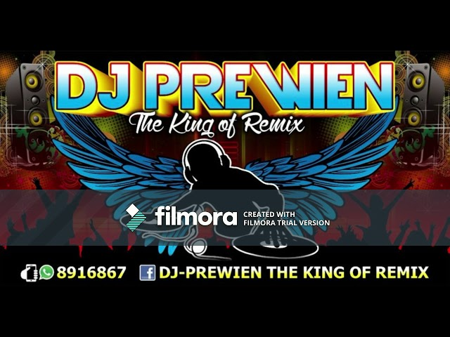 THE KING OF REMIX DJ PREWIEN LIVE NONSTOP MIX 2018