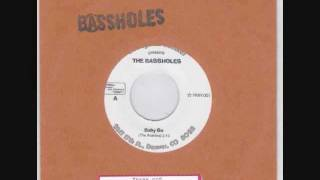 The Bassholes -- Baby Go / Hell Blues