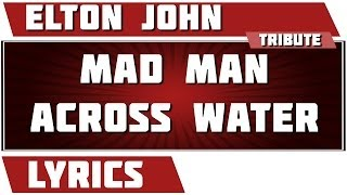 Madman Across The Water - Elton John tribute - Lyrics