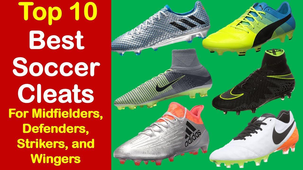4708271cd Best Soccer Cleats 2017 - Top 10 Soccer Cleats for Midfielders, Defenders,  and Strikers