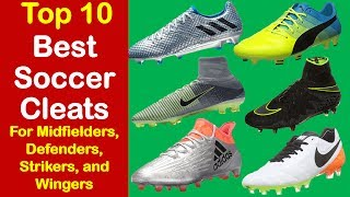 Best soccer cleats 2017 - top 10 soccer cleats for midfielders, defenders, and strikers