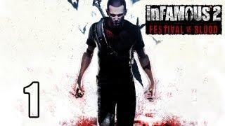 InFamous 2: Festival of Blood - Прохождение pt1