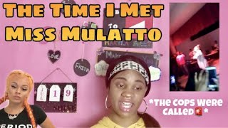 Story Time: The Time I Met Miss Mulatto (The Police Were Called)