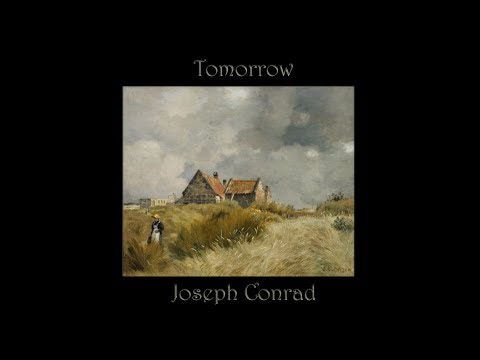 Tomorrow by Joseph Conrad