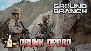 Ground Branch: Drunk OPORD