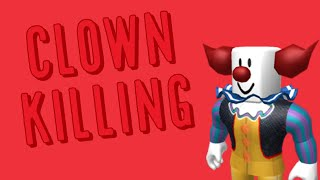 Watch out for the killer clown (Roblox)