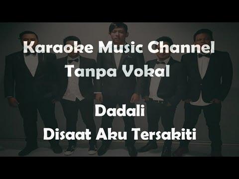 Karaoke Dadali - Disaat Aku Tersakiti | Tanpa Vokal