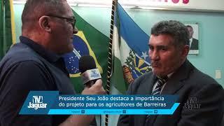 Para Seu João é relevante a aprovação do projeto para os agricultores de Barreiras.