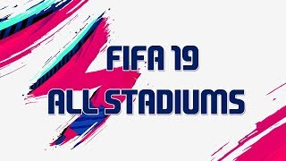 FIFA 19 all stadiums