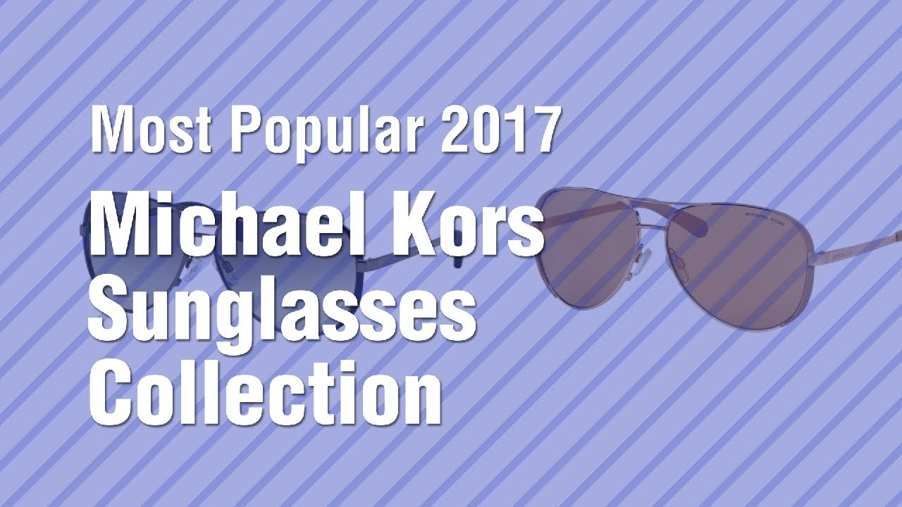 787d80427e Michael Kors Sunglasses Collection    Most Popular 2017 - YouTube