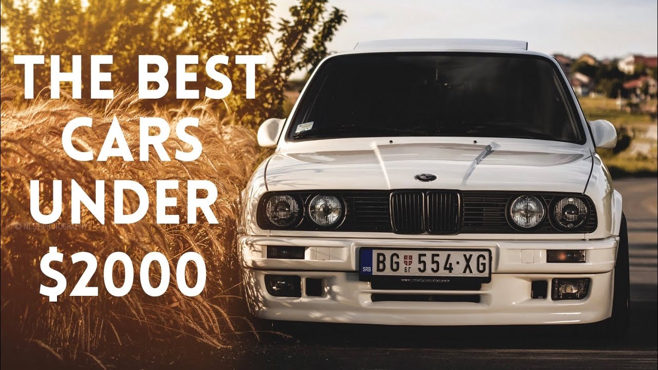 The BEST Cars For Under $2000 - YouTube