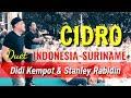 Cidro Duet INDONESIA-SURINAME (Didi Kempot & Stanley Rabidin)