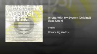 Wrong With My System (Original) (feat. Dncn)