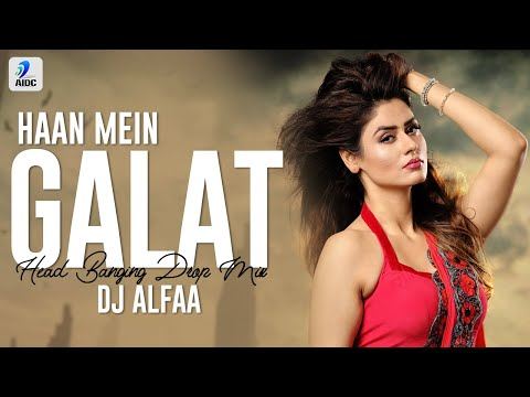 haan-mein-galat-(head-banging-drop-remix)- -dj-alfaa- -love-aaj-kal- -kartik-aryan- -sara-ali-khan