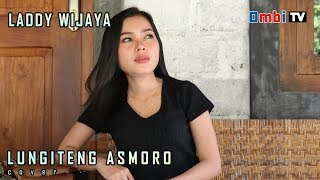 Download lagu Lungiteng asmoro cover by Laddy wijaya