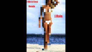 Ray J - I Hit It First Remix (J.Rain)