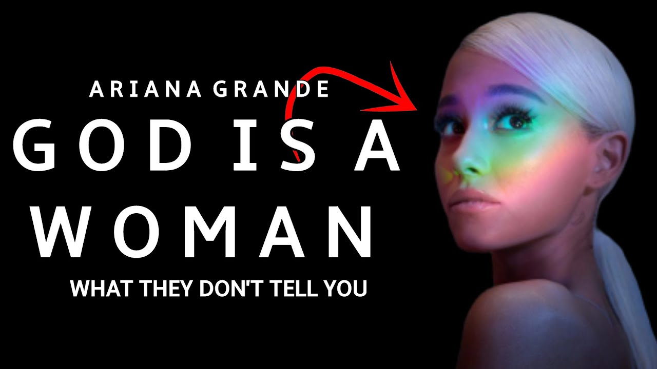 Facts: What They Don't Tell You About | Ariana Grande | God is A Woman | Song Explained |