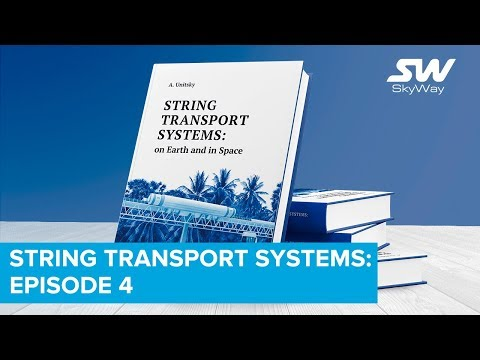 """String Transport Systems: on Earth and in Space"" — Part 3"