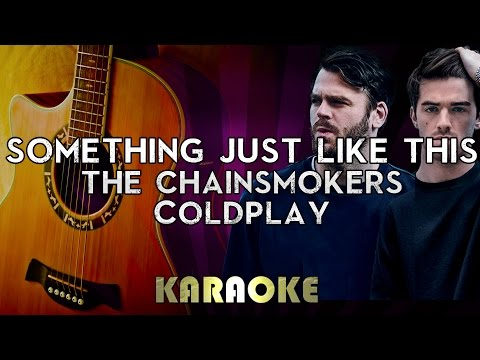 The Chainsmokers Coldplay - Something Just Like This | HIGHER Key Acoustic Guitar Karaoke Lyrics
