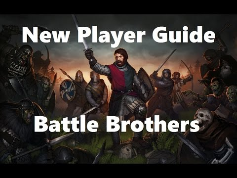 New Player Guide Battle Brothers - Getting Started and Company Management