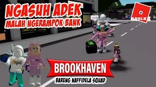 NGRAMPOX BANK SAMBIL NGASUH AJIB   BROOKHAVEN ROBLOX INDONESIA MABAR Ft @NAJAIB & NafFidela Squad