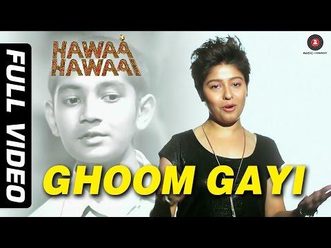 Ghoom Gayi Full Video ft. Sunidhi Chauhan   Hawaa Hawaai   Saqib Saleem   Partho Gupte